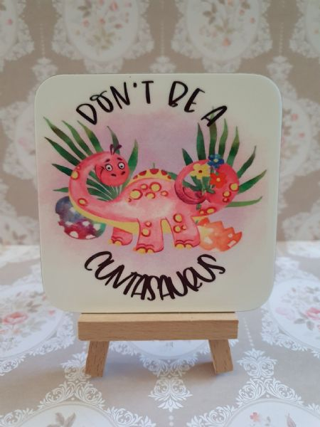 Don't Be A Cuntasarus Pink Coaster